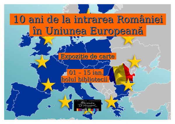 10 ani de la intrarea României în Uniunea Europeană