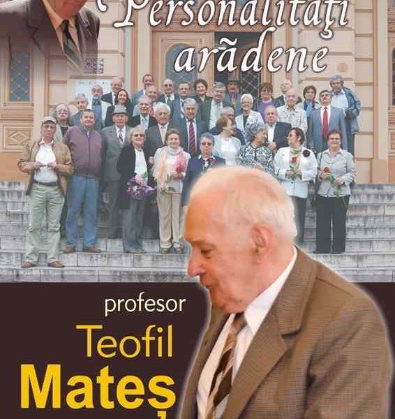 Personalități arădene: profesor Teofil Mateș