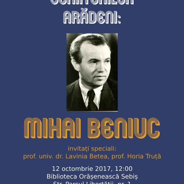 """Galeria Scriitorilor Arădeni"" la Sebiș: Mihai Beniuc"